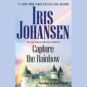 Capture the Rainbow, by Iris Johansen