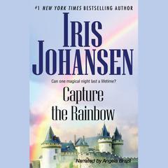Capture the Rainbow Audiobook, by Iris Johansen