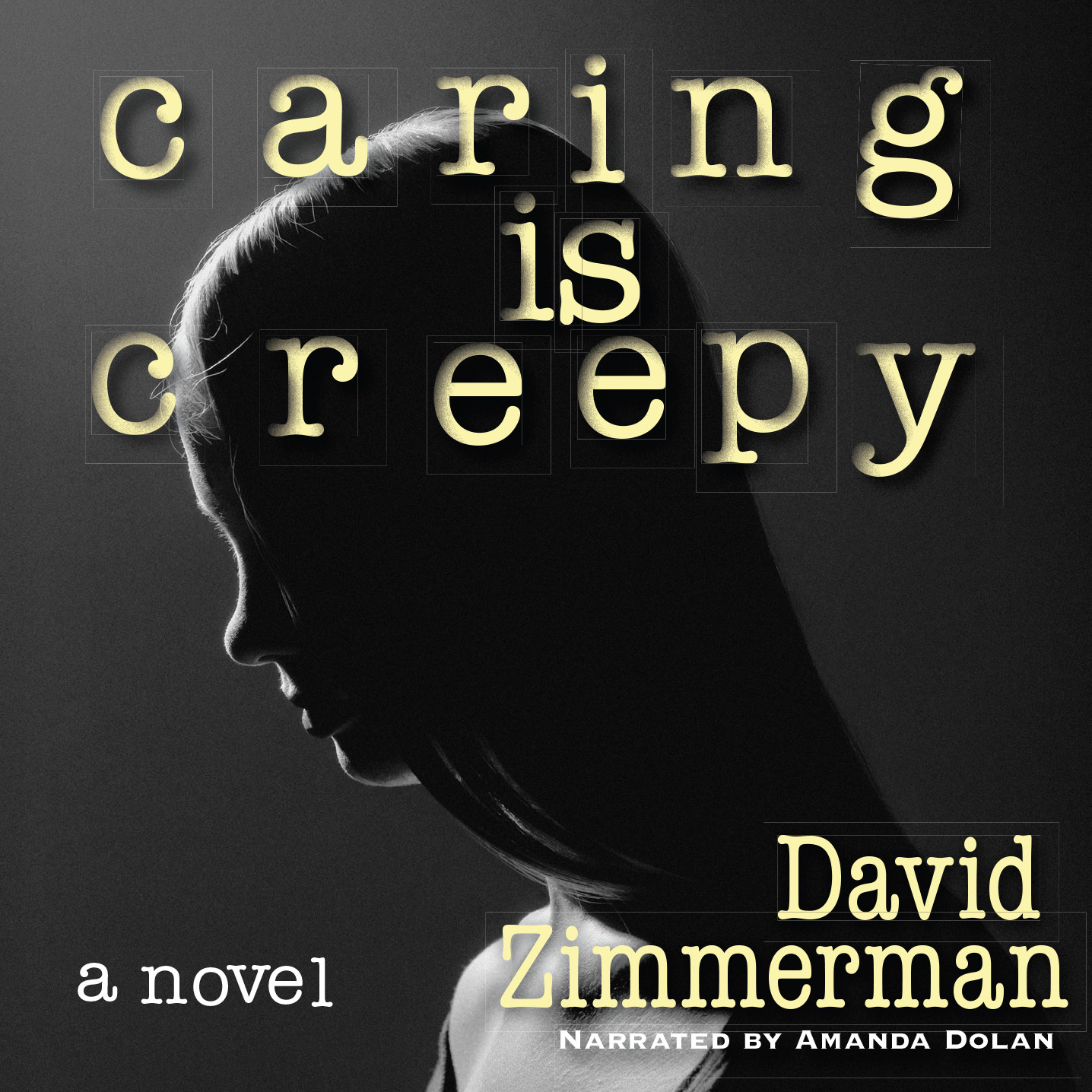 Printable Caring Is Creepy: A Novel Audiobook Cover Art