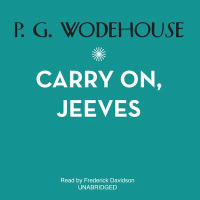 Carry On, Jeeves Audiobook, by P. G. Wodehouse