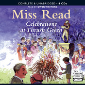 Celebrations at Thrush Green, by Miss Read