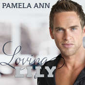 Loving Lily Audiobook, by Pamela Ann