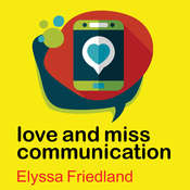 Love and Miss Communication Audiobook, by Elyssa Friedland