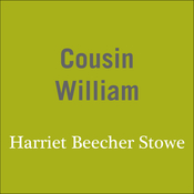 Cousin William Audiobook, by Harriet Beecher Stowe