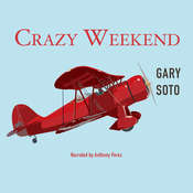 Crazy Weekend, by Gary Soto