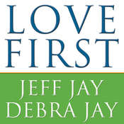 Love First: A Familys Guide to Intervention Audiobook, by Debra Jay, Jeff Jay