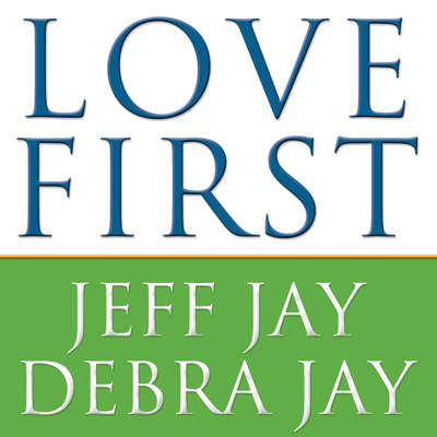 Love First: A Familys Guide to Intervention Audiobook, by Debra Jay