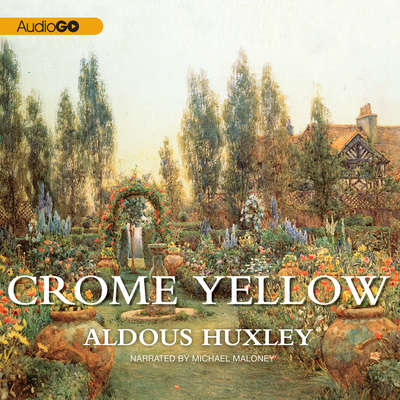 Crome Yellow Audiobook, by Aldous Huxley