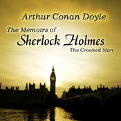 The Memoirs of Sherlock Holmes: The Crooked Man Audiobook, by Sir Arthur Conan Doyle, Arthur Conan Doyle