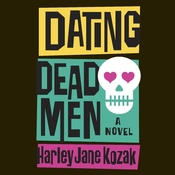 Dating Dead Men Audiobook, by Harley Jane Kozak
