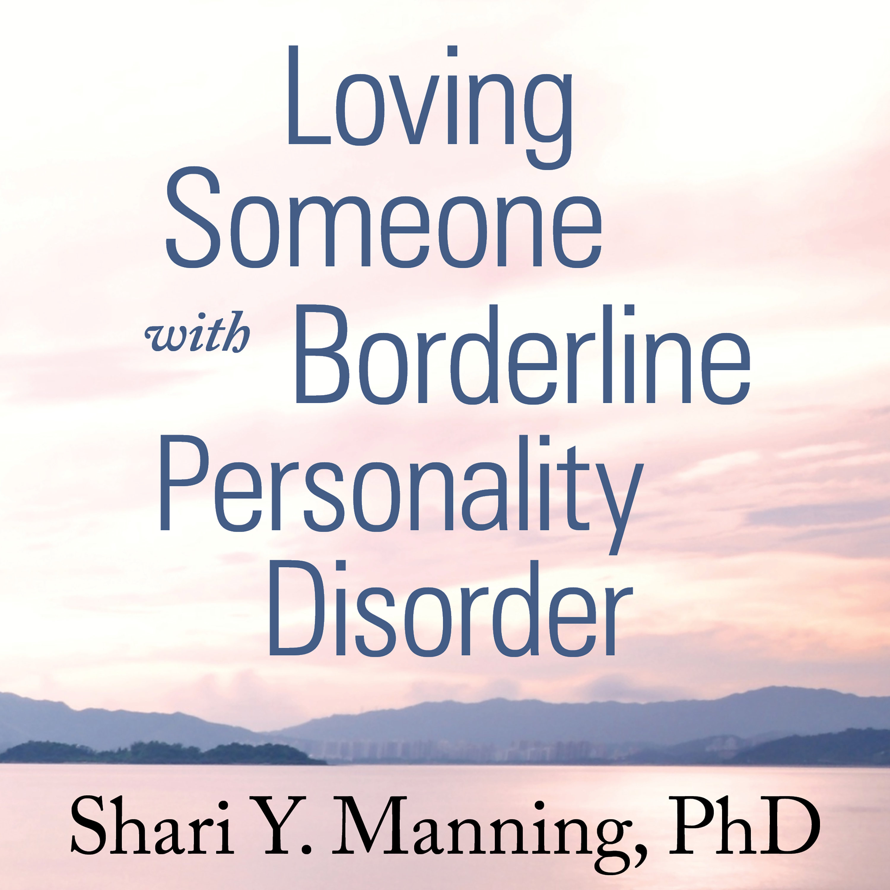Printable Loving Someone with Borderline Personality Disorder: How to Keep Out-of-Control Emotions from Destroying Your Relationship Audiobook Cover Art