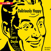 Deliriously Happy: And Other Bad Thoughts Audiobook, by Larry Doyle