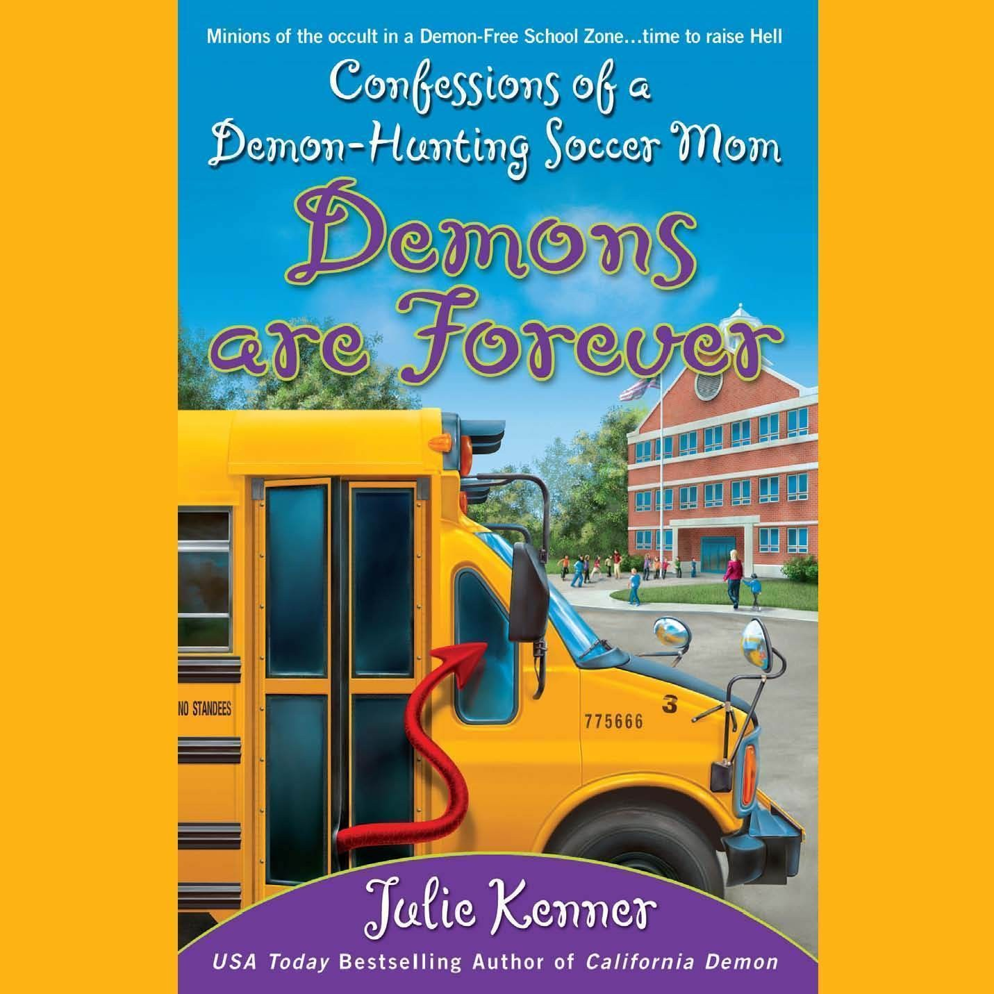 Printable Demons Are Forever: Confessions of a Demon-Hunting Soccer Mom Audiobook Cover Art