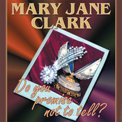 Do You Promise Not to Tell? Audiobook, by Mary Jane Clark