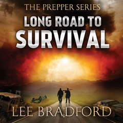 Long Road to Survival: The Prepper Series Audiobook, by Lee Bradford, William H. Weber