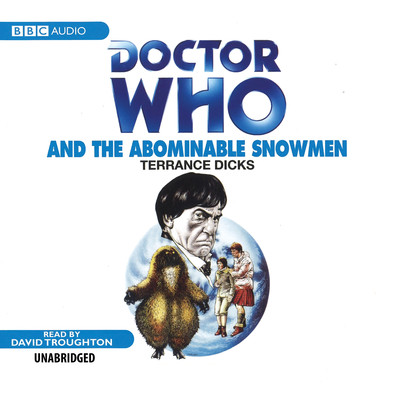 Doctor Who and the Abominable Snowmen Audiobook, by Terrance Dicks