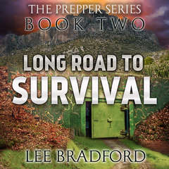 Long Road to Survival: The Prepper Series Book Two Audiobook, by Lee Bradford, William H. Weber