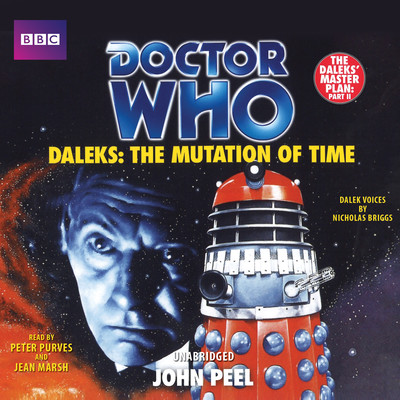Doctor Who: Daleks: The Mutation of Time Audiobook, by John Peel