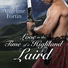 Love in the Time of a Highland Laird Audiobook, by Angeline Fortin
