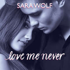 Love Me Never Audiobook, by Sara Wolf