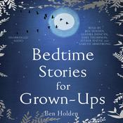 Bedtime Stories for Grown-ups, by Ben Holden
