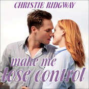 Make Me Lose Control Audiobook, by Christie Ridgway