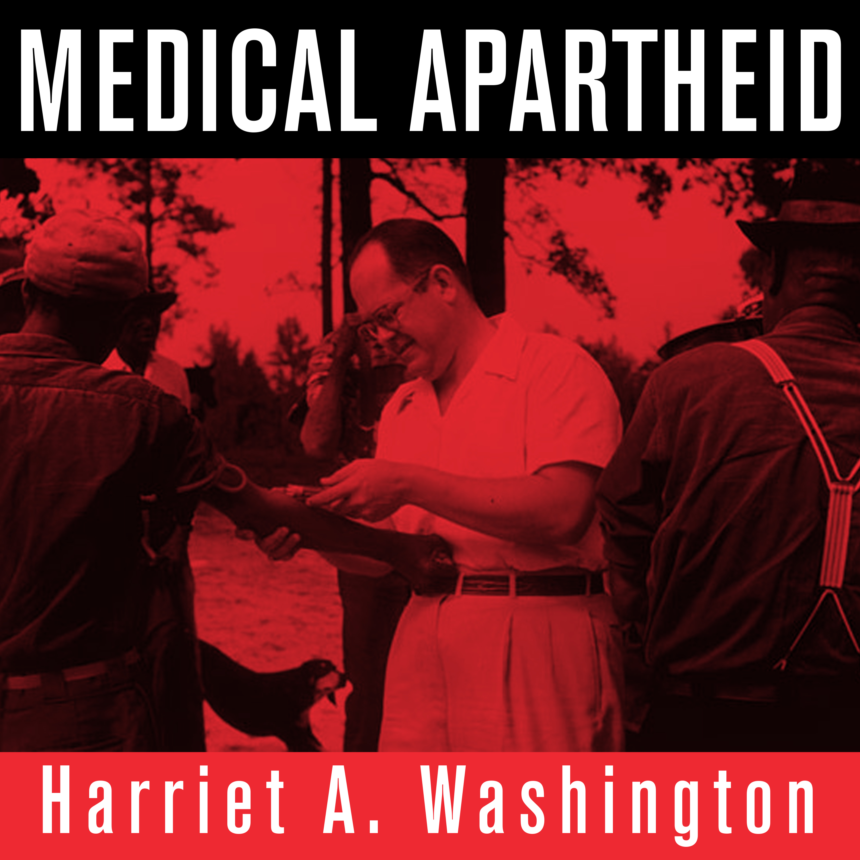 Printable Medical Apartheid: The Dark History of Medical Experimentation on Black Americans from Colonial Times to the Present Audiobook Cover Art