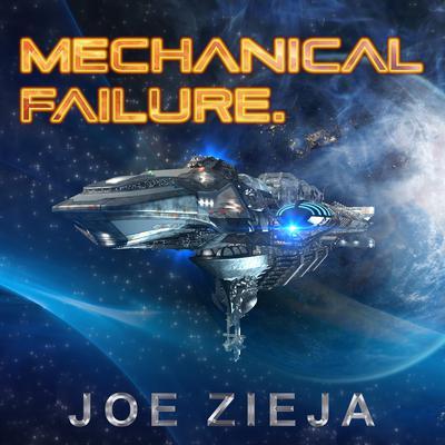 Mechanical Failure Audiobook, by Joe Zieja