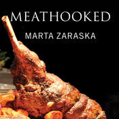 Meathooked: The History and Science of Our 2.5-Million-Year Obsession with Meat Audiobook, by Marta Zaraska