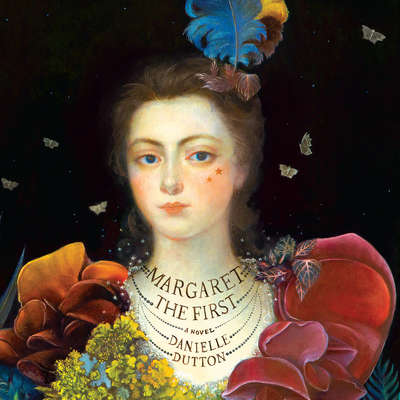 Margaret the First: A Novel Audiobook, by Danielle Dutton