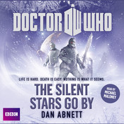 Doctor Who: The Silent Stars Go By, by Dan Abnett