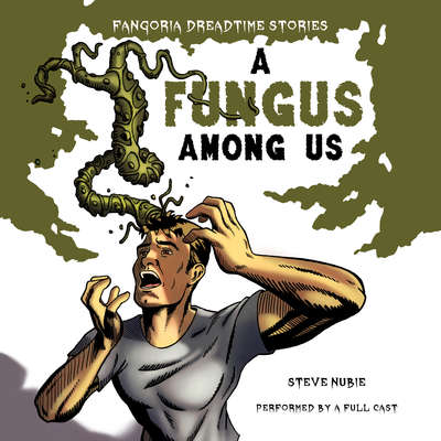 A Fungus Among Us Audiobook, by Steve Nubie