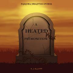 A Heated Premonition Audiobook, by M. J. Elliott