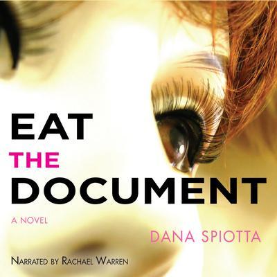 Eat the Document Audiobook, by Dana Spiotta