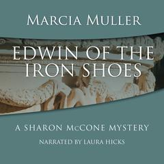 Edwin of the Iron Shoes Audiobook, by Marcia Muller