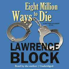 Eight Million Ways to Die: A Matthew Scudder Novel Audiobook, by Lawrence Block