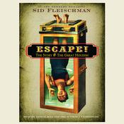 Escape!: The Story of the Great Houdini Audiobook, by Sid Fleischman