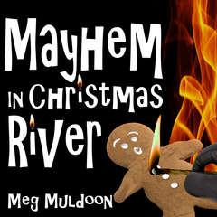 Mayhem in Christmas River: A Christmas Cozy Mystery Audiobook, by Meg Muldoon