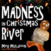 Madness in Christmas River: A Christmas Cozy Mystery Audiobook, by Meg Muldoon