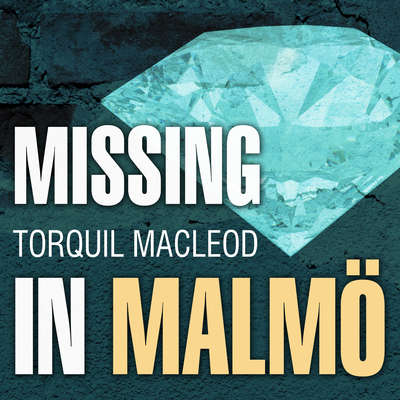 Missing in Malmö: The Third Inspector Anita Sundstrom Mystery Audiobook, by Torquil MacLeod
