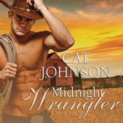 Midnight Wrangler Audiobook, by Cat Johnson