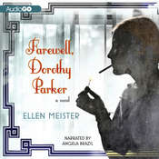 Farewell, Dorothy Parker: A Novel, by Ellen Meister