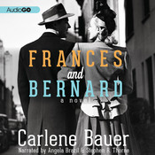 Frances and Bernard Audiobook, by Carlene Bauer