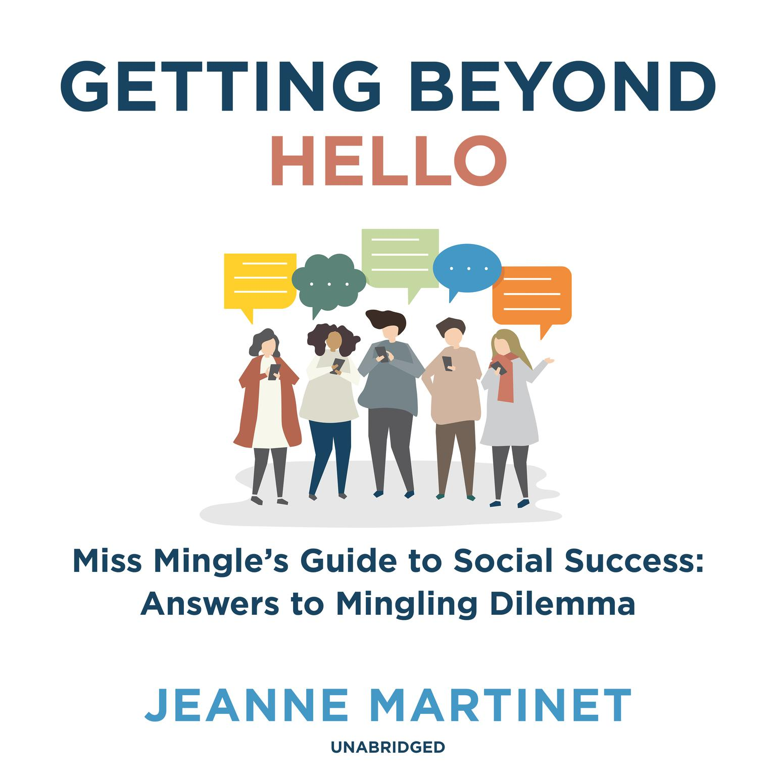 Printable Getting beyond Hello: Miss Mingle's Guide to Social Success: Answers to Mingling Dilemma Audiobook Cover Art