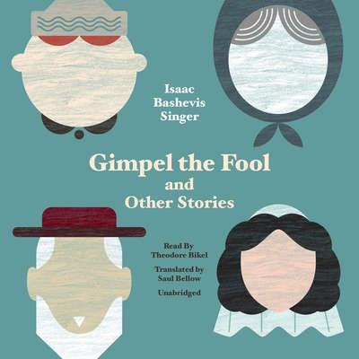 Gimpel the Fool, and Other Stories Audiobook, by Isaac Bashevis Singer