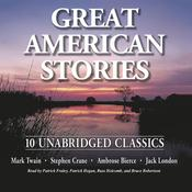Great American Stories Audiobook, by Mark Twain, Stephen Crane, Ambrose Bierce, Jack London