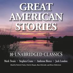 Great American Stories Audiobook, by Ambrose Bierce, Jack London, Mark Twain, Stephen Crane