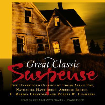 Great Classic Suspense: Five Unabridged Classics Audiobook, by various authors