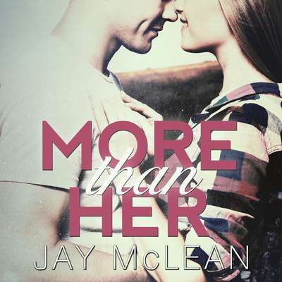 More Than Her Audiobook, by Jay McLean