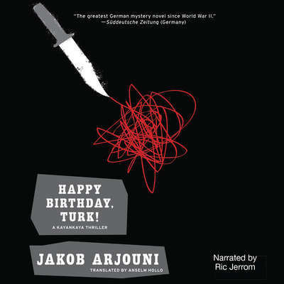 Happy Birthday, Turk! Audiobook, by Jakob Arjouni
